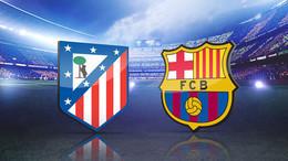 """اليوم.. فى """"ذهاب"""" نصف نهائى كأس اسبانيا برشلونة يواجه اتليتكو مدريد"""